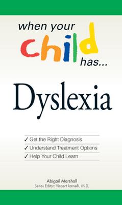 When Your Child Has ... Dyslexia