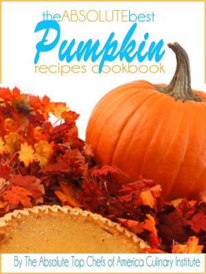 The Absolute Best Pumpkin Recipes Cookbook