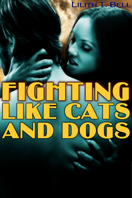 Fighting Like Cats and Dogs (Paranormal Romance)