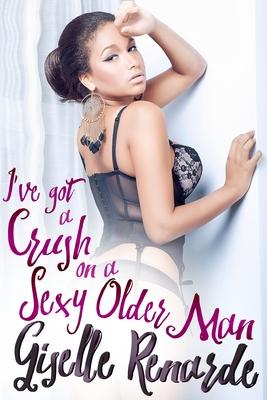 I've Got A Crush on A Sexy Older Man