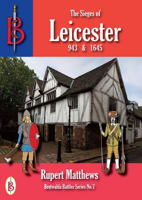 The Sieges of Leicester, 943 & 1645